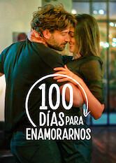 Search netflix 100 días para enamorarnos / 100 dias para enamorarnos